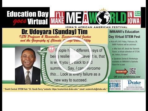 I'll Make Me A World in Iowa STEM Speaker Series Dr. Udoyara Sunday Tim