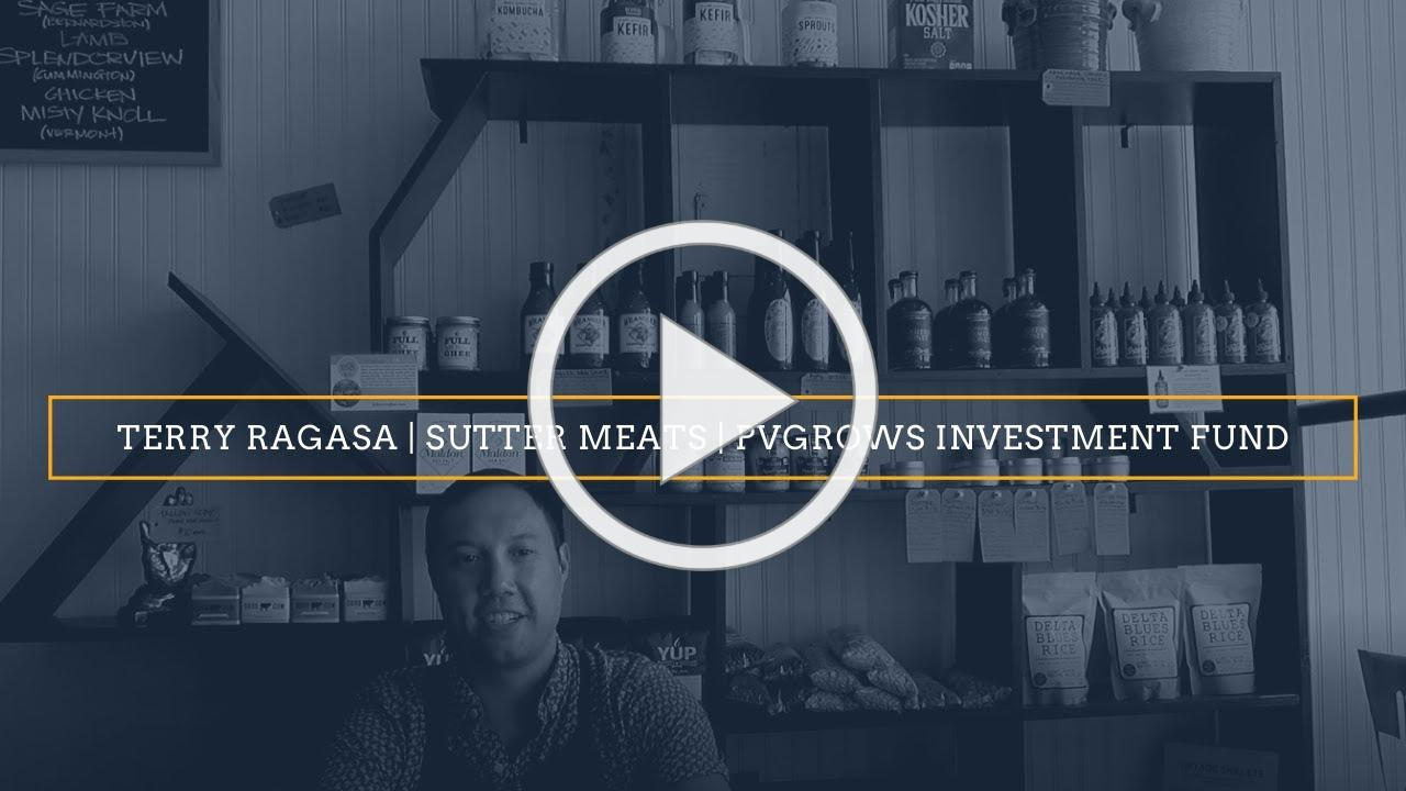 Sutter Meats   Terry   PVGrows Investment Fund
