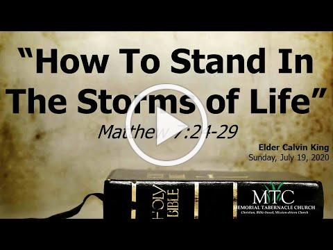 "Sermon: ""How To Stand In The Storms of Life"" (Matthew 7:24-29)"