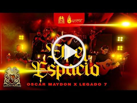 Oscar Maydon ft. Legado 7 - En El Espacio [En Vivo]