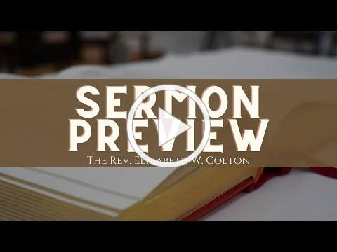 A Preview of Sunday's Sermon with The Rev. Elizabeth Colton