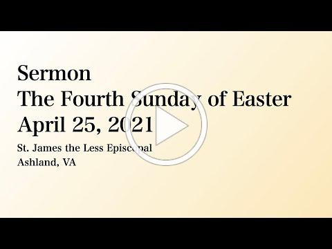 The Sermon for Easter 4 2021
