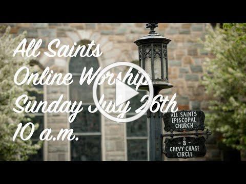 All Saints Live Sunday Worship - July 26th