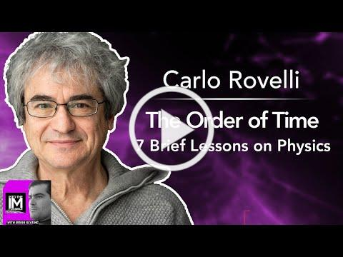 Carlo Rovelli: Loop Quantum Gravity & The Order of Time