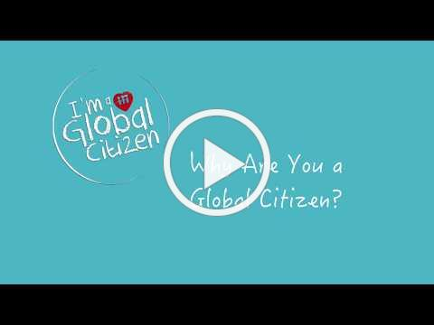 I'm a Global Citizen - Are you?