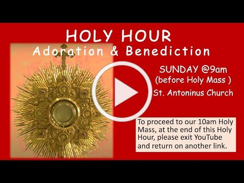 HOLY HOUR . St Antoninus , January 10 , 2021 at 9 am live streamed