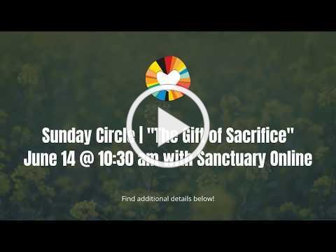 "Sunday Circle   ""The Gift of Sacrifice"" with Hillside Community Church"