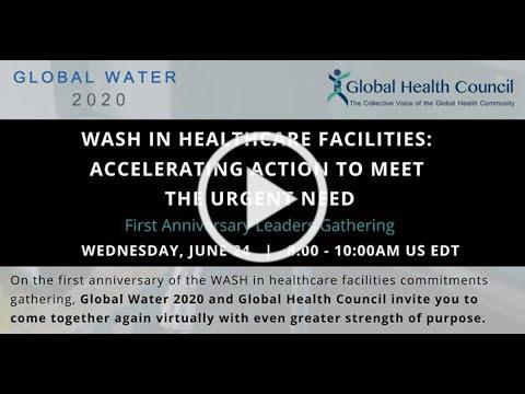 WASH in Healthcare Facilities: First Anniversary Leaders Gathering on Accelerating Action