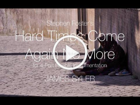 Hard Times Come Again No More arr. by James Syler