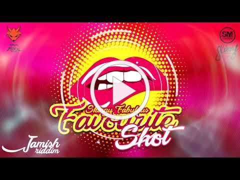 Skinny Fabulous - Favourite Shot (Jamish Riddim)