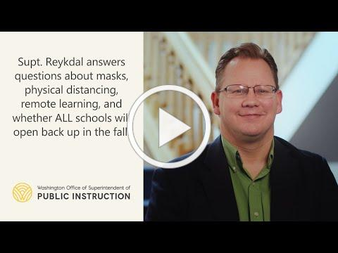 Supt. Reykdal answers questions from the public about going back to school in the fall