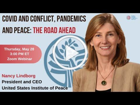 COVID and Conflict, Pandemics and Peace: The Road Ahead