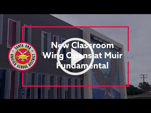 New Classroom Wing Opens at SAUSD's Muir Fundamental Elementary