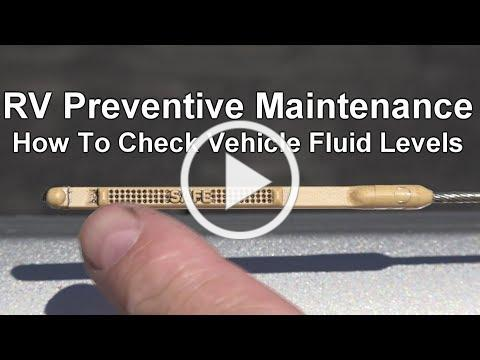 RV Preventive Maintenance - How to Check Vehicle Fluid Levels