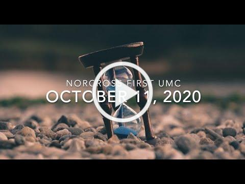 October 11, 2020 Worship at Norcross First United Methodist Church