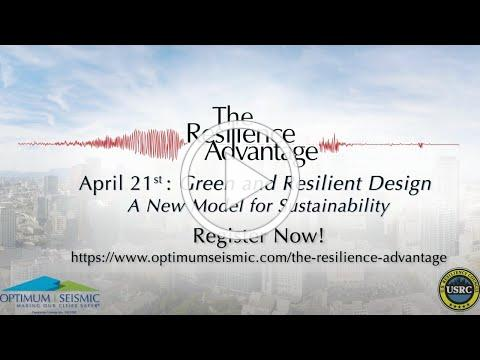 Promo for the: Green and Resilient Design: A New Model for Sustainability by USRC & Optimum Seismic