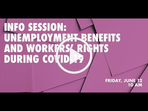 INFO SESSION: UNEMPLOYMENT BENEFITS AND WORKERS RIGHTS DURING COVID 19