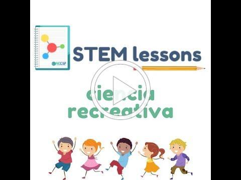 STEM LESSON - CIENCIA RECREATIVA en Espanol