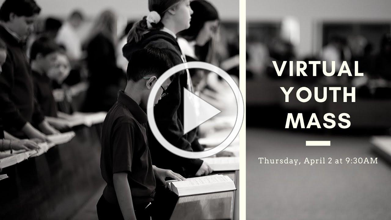 Virtual Youth Mass   April 2