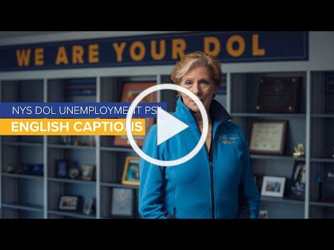 NYS DOL Unemployment PSA -- English Captions