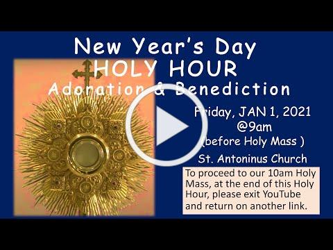 NEW YEAR'S DAY HOLY HOUR . St Antoninus , JAN 1 2021 at 9 am live streamed