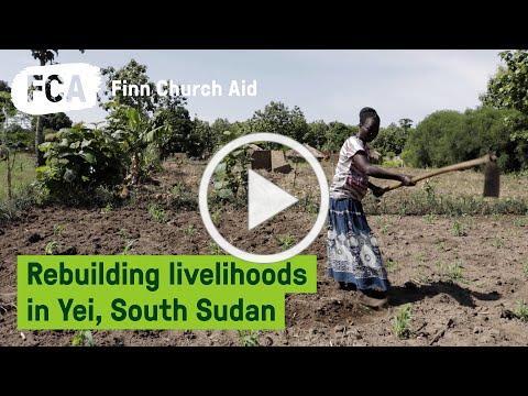 Rebuilding livelihoods in Yei, South Sudan