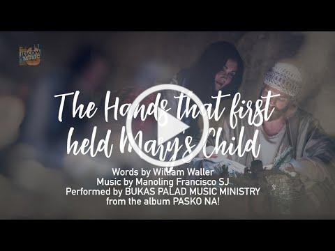 The Hands That Held First Mary's Child - Bukas Palad Music Ministry (Lyric Video)
