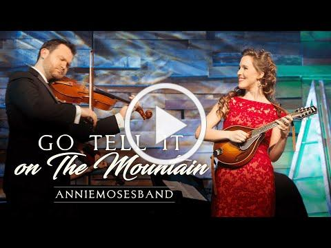 Annie Moses Band: Go Tell It On The Mountain
