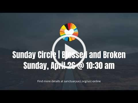 Sunday Circle   Blessed and Broken