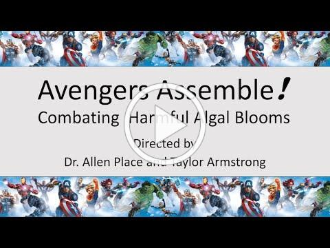 Avengers Assemble! Combating Harmful Algal Blooms with Dr. Allen Place and Taylor Armstrong