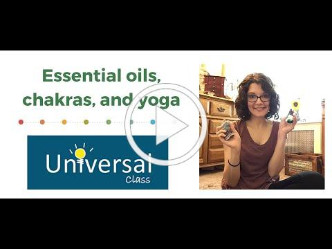 Essential Oils, Chakras, and Yoga with Universal Class
