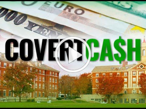 COVERT CASH FULL FILM: What US universities don't want you to know about their foreign funding