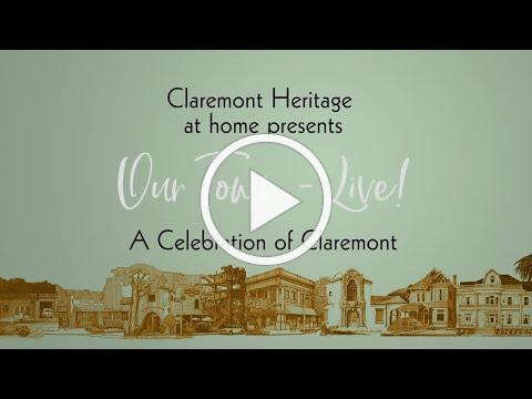 Claremont Heritage 2020 Our Town ~ Live!
