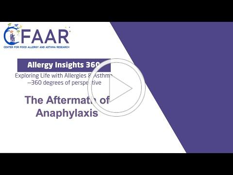 CFAAR Allergy Insights 360: The Aftermath of Anaphylaxis