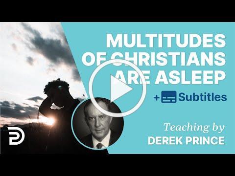 Multitudes Of Christians Are Asleep | Derek Prince Bible Study