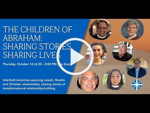 The Children of Abraham: Sharing Stories, Sharing Lives