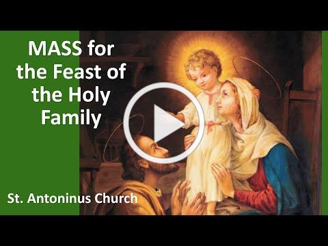 Mass for the feast of the Holy Family- St Antoninus Church, -12/27/20. Fr Joseph Meagher