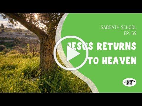 Sabbath School   Episode 69-Jesus Returns To Heaven