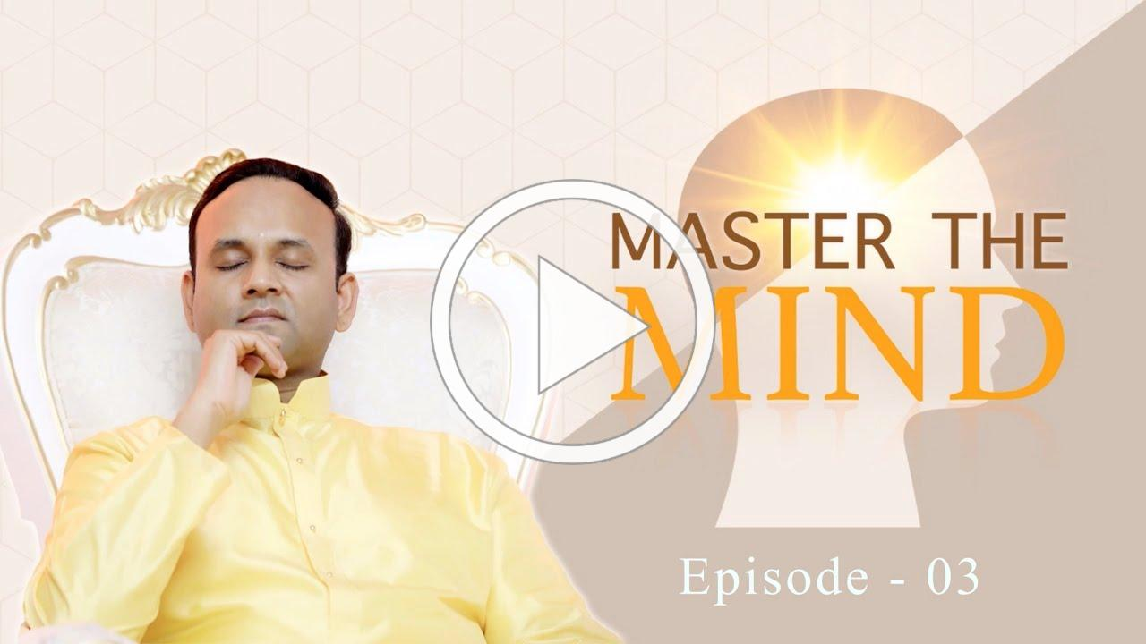 Master the Mind - Episode 3 - Four Pillars of Vedanta