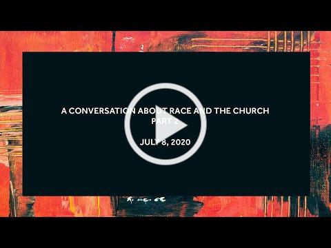 A Conversation About Race and the Church - Part 2
