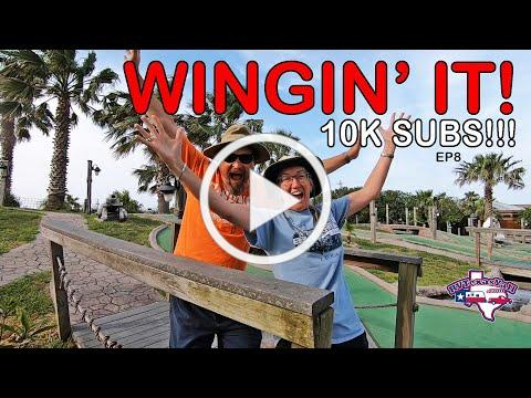 10K SUBS!! It's Just the Beginning! | Wingin' It!, Ep 8 | RV Texas Y'all