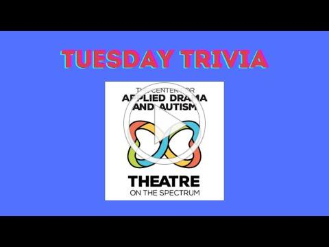 Trivia Tuesday with Theatre on the Spectrum