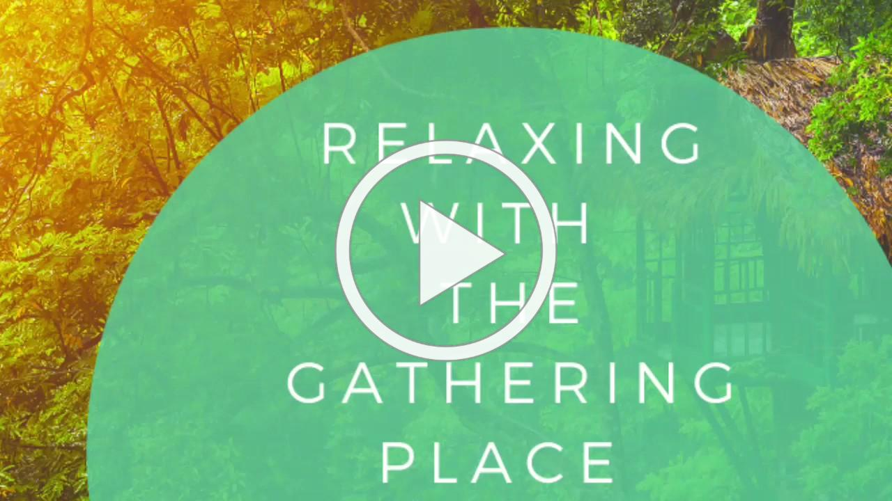 Relaxing with The Gathering Place