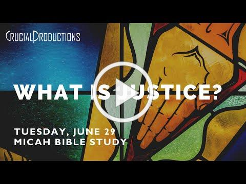Bible Study | What is justice? (Micah 6)