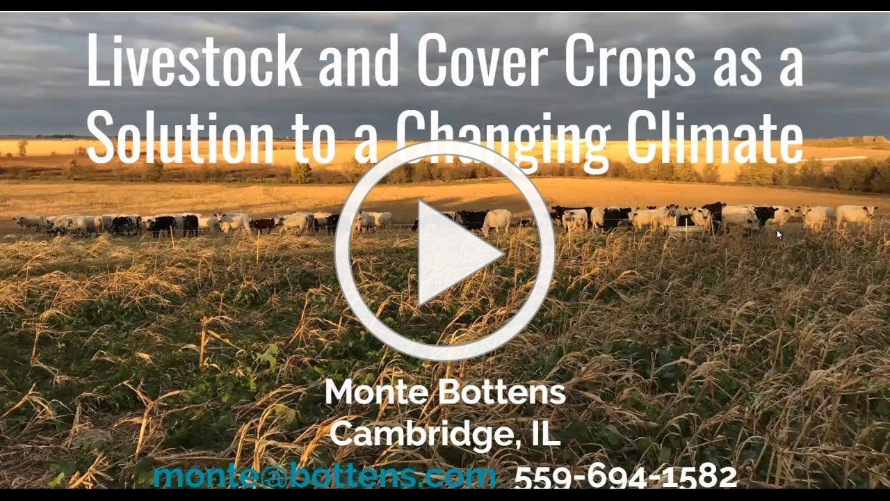 Livestock and Cover Crops as a Solution to a Changing Climate - Monte Bottens
