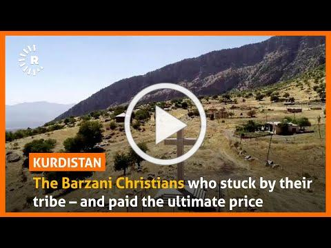 The Barzani Christians who stuck by their tribe - and paid the ultimate price