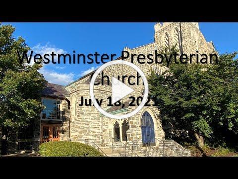 July 18, 2021 Westminster Presbyterian Church service