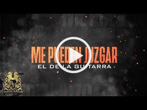 El De La Guitarra - Me Pueden Juzgar [Lyric Video]
