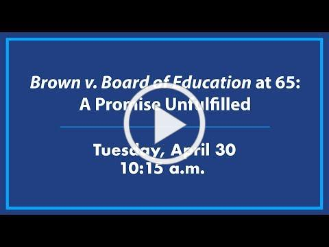 Brown v. Board of Education at 65: A Promise Unfulfilled