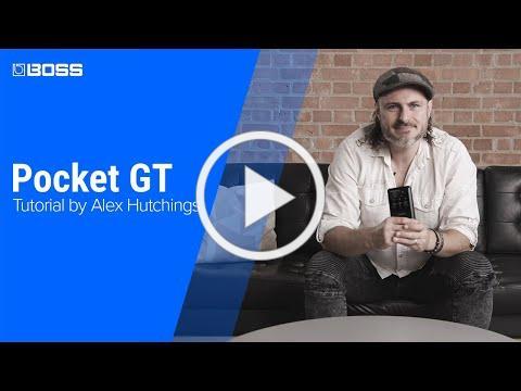 BOSS Pocket GT - Tutorial by Alex Hutchings